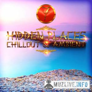 Hidden Places Chillout and Ambient 7 MP3 2018