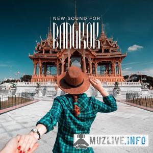 New Sound for Bangkok: Finest Electronic Music Selection MP3 2018