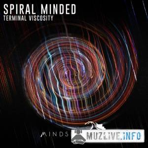 Spiral Minded - Terminal Viscosity MP3 2017
