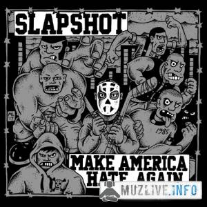 Slapshot - Make America Hate Again (FLAC)