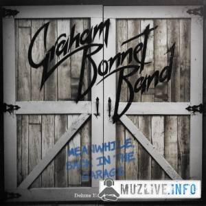 Graham Bonnet Band - Meanwhile, Back In The Garage (MP3)