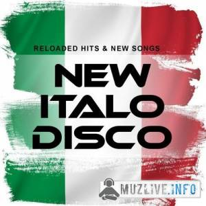 New Italo Disco: Reloaded Hits & New Songs (FLAC)