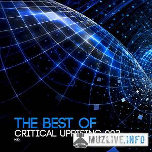 The Best Of Critical Uprising 003 MP3 2018