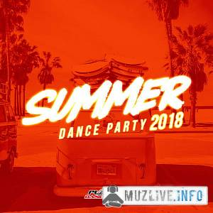 Summer 2018: Dance Party MP3 2018