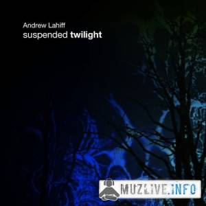 Andrew Lahiff - Suspended Twilight MP3 2008