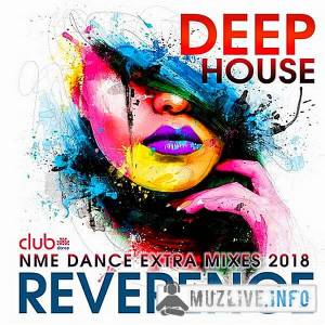 Reverence: Deep House Exrta Mixes MP3 2018