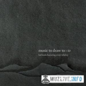Kid Koala - Music to Draw To: Io FLAC 2019