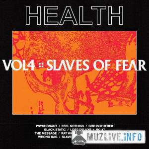 HEALTH - Vol. 4: Slaves Of Fear FLAC 2019