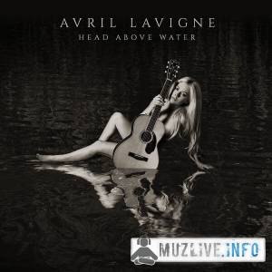 Avril Lavigne - Head Above Water MP3 2019