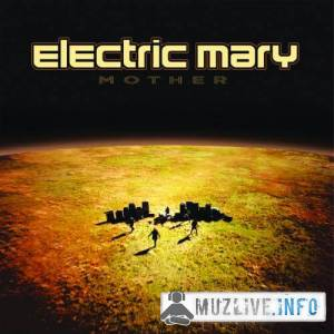 Electric Mary - Mother FLAC 2019
