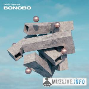 Bonobo - fabric Presents: Bonobo FLAC 2019