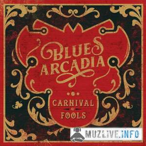 Blues Arcadia - Carnival Of Fools FLAC 2019
