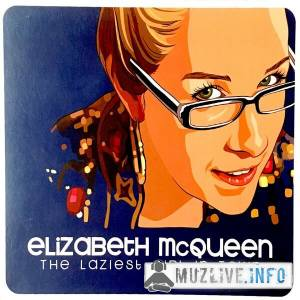 Elizabeth McQueen - The Laziest Girl in Town FLAC 2019
