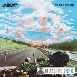 The Chemical Brothers - No Geography MP3 2019