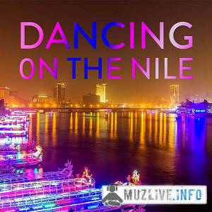 Dancing On The Nile: Trance, Melodic And Progressive House MP3 2019