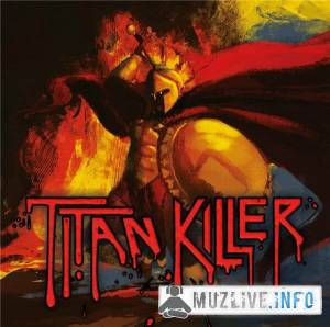 Titan Killer - Titan Killer MP3 2019
