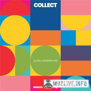 Collect: Global Underground [Remixed] MP3 2019