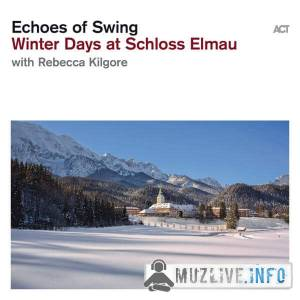 Echoes of Swing with Rebecca Kilgore - Winter Days at Schloss Elmau MP3 2019