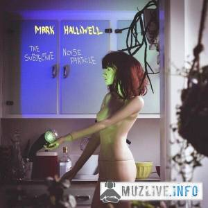 Mark Halliwell - The Subjective Noise Particle MP3 2019