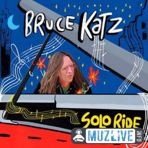 Bruce Katz - Solo Ride MP3 2019