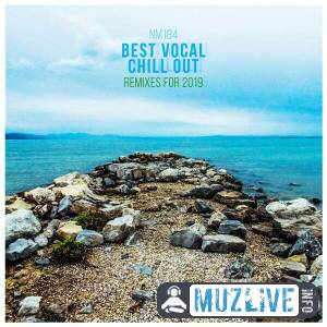 Best Vocal Chill Out Remixes for 2019 MP3 2019