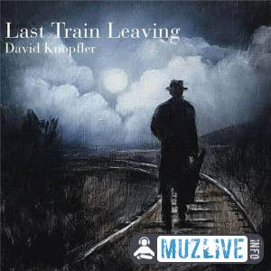 David Knopfler - Last Train Leaving FLAC 2020