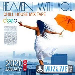 Heaven With You: Chill House Mixtape MP3 2020