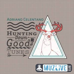 Adriano Celentano - Hunting Down Good Tunes FLAC 2020