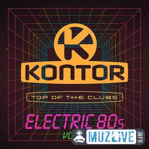 Kontor Top Of The Clubs: Electric 80s Vol.2 MP3 2020