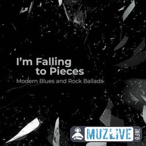 I'm Falling to Pieces – Modern Blues and Rock Ballads MP3 2020