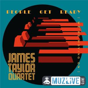 James Taylor Quartet - People Get Ready FLAC 2020