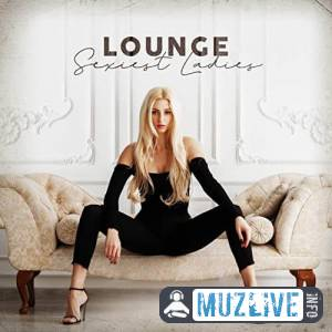 Lounge Sexiest Ladies MP3 2020