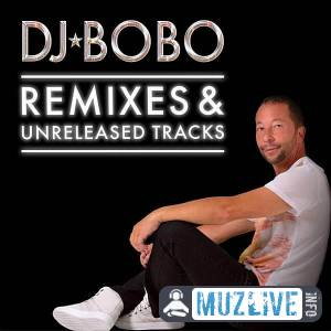 DJ BoBo - Remixes & Unreleased Tracks MP3 2020