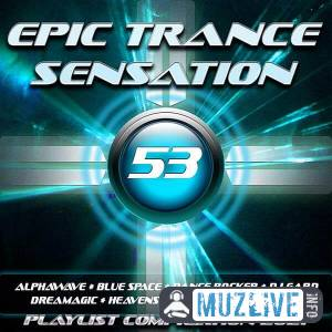 Epic Trance Sensation 53 (Playlist Compilation 2021) MP3 2021